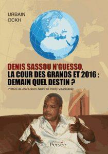 Read more about the article Littérature: Critique de Denis Sassou N'Guesso, la cour des grands et 2016: demain quel destin?