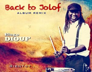 Read more about the article Musique: Elage DIOUF, Back to Jolof