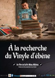 Read more about the article « A la recherche du Vinyle d'ébène », nouveau documentaire de Rufin MBOU MIKIMA