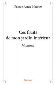 Read more about the article Critique littéraire: Ces fruits de mon jardin intérieur de Prince Arnie Matoko.