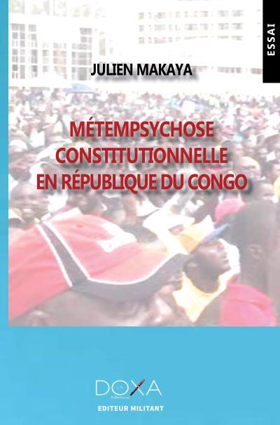Read more about the article Critique littéraire : Métempsychose constitutionnelle en République du Congo, vu par Emeraude Kouka