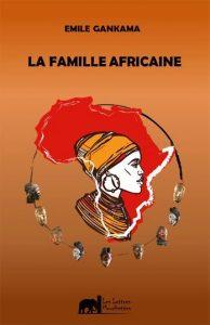Read more about the article Critique littéraire: La famille africaine d'Émile Gankama
