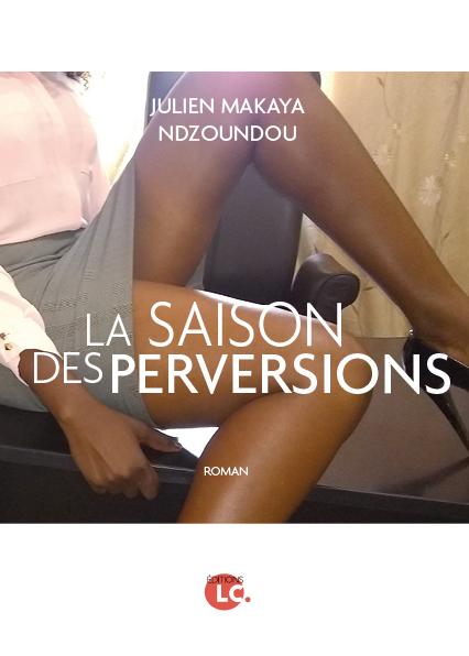 Read more about the article Littérature : La saison des perversions de Julien Makaya Ndzoundou
